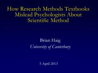 How Research Methods Textbooks Mislead Psychologists About Scientific Method