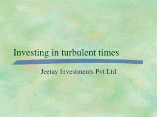 Investing in turbulent times