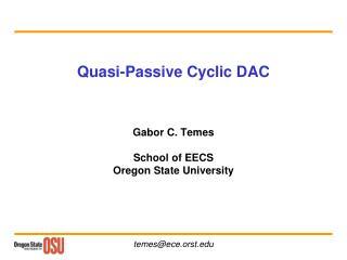 Quasi-Passive Cyclic DAC