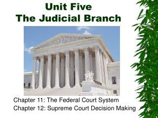 Unit Five The Judicial Branch