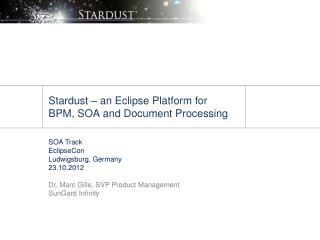 Stardust   an Eclipse Platform for BPM, SOA and Document Processing