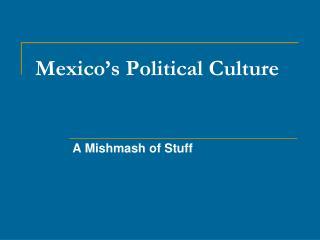 Mexico s Political Culture