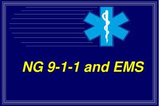 NG 9-1-1 and EMS