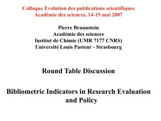 Round Table Discussion  Bibliometric Indicators in Research Evaluation and Policy