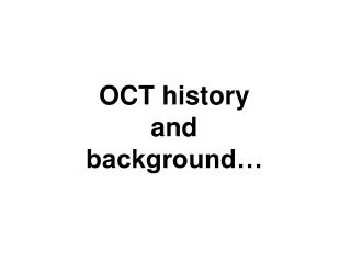 OCT history  and  background