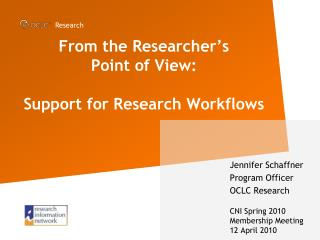 From the Researcher s  Point of View:  Support for Research Workflows