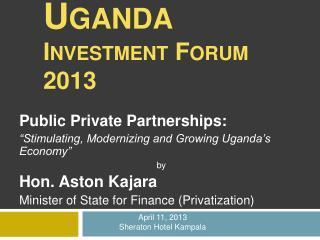 Uganda  Investment Forum 2013