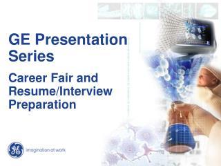 GE Presentation Series  Career Fair and Resume