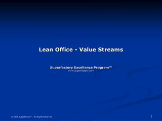 Lean Office - Value Streams   Superfactory Excellence Program  superfactory