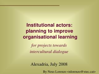 Institutional actors: planning to improve  organisational learning
