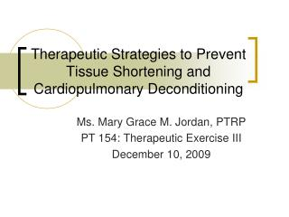 Therapeutic Strategies to Prevent Tissue Shortening and Cardiopulmonary Deconditioning