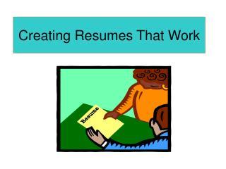 Creating Resumes That Work