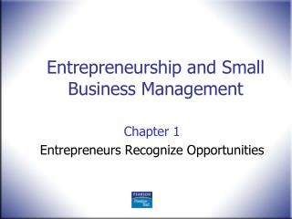Chapter 1 Entrepreneurs Recognize Opportunities