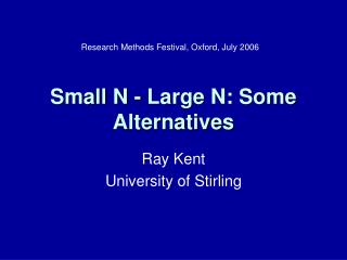 Small N - Large N: Some Alternatives