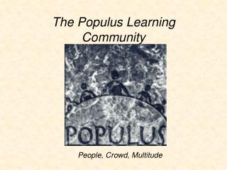 The Populus Learning Community