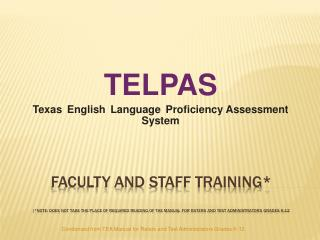 Faculty and Staff Training  note: Does not take the place of required reading of the Manual for Raters and test administ