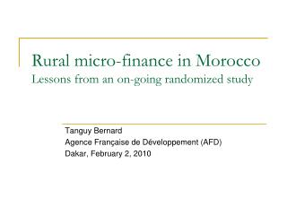 Rural micro-finance in Morocco Lessons from an on-going randomized study