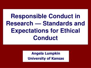 Responsible Conduct in Research   Standards and Expectations for Ethical Conduct