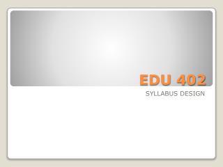 EDU 402