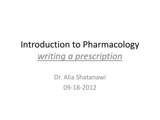 Introduction to Pharmacology writing a prescription