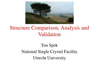 Structure Comparison, Analysis and Validation