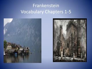 Frankenstein Vocabulary Chapters 1-5