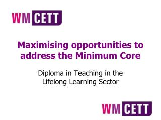 Maximising opportunities to address the Minimum Core