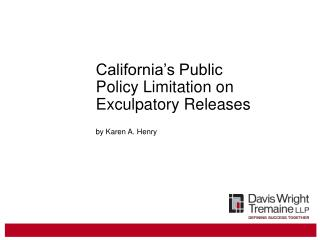 California s Public Policy Limitation on Exculpatory Releases
