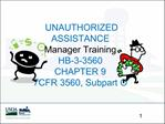 UNAUTHORIZED ASSISTANCE Manager Training HB-3-3560 CHAPTER 9 7CFR 3560, Subpart O