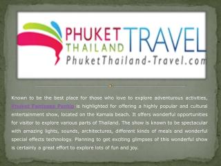 Visit Phuket Fantasea Pantip to Get a Real Experience