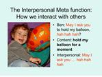 the interpersonal meta function: how we interact with others