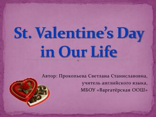 St. Valentine s Day in Our Life