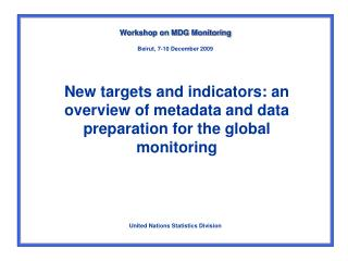 New targets and indicators: an overview of metadata and data preparation for the global monitoring