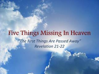 Five Things Missing In Heaven