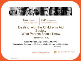 Dealing with the Children s Aid Society  What Parents Should Know  February 28, 2013