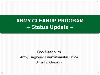 ARMY CLEANUP PROGRAM    Status Update