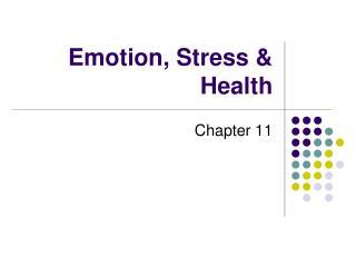 Emotion, Stress  Health