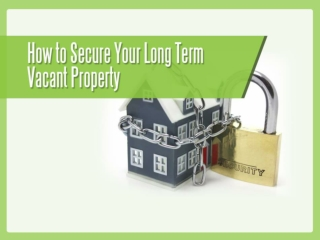 Types of Vacant Property Security Systems