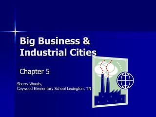 Big Business  Industrial Cities
