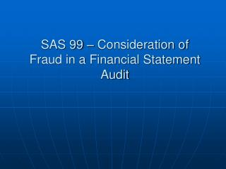SAS 99   Consideration of Fraud in a Financial Statement Audit