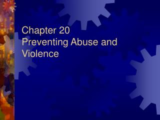 Chapter 20 Preventing Abuse and Violence