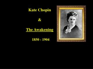 Kate Chopin    The Awakening