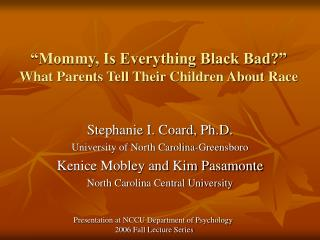 Mommy, Is Everything Black Bad  What Parents Tell Their Children About Race