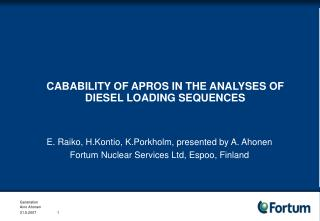 CABABILITY OF APROS IN THE ANALYSES OF DIESEL LOADING SEQUENCES
