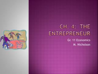 Ch. 4:  The Entrepreneur