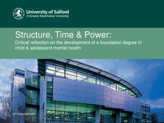 Structure, Time  Power: Critical reflection on the development of a foundation degree in child  adolescent mental health