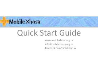 Quick Start Guide mobilexhosa.za infomobilexhosa.za facebook