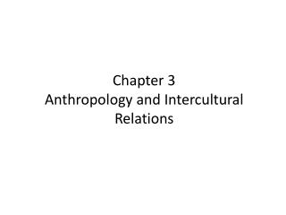 Chapter 3 Anthropology and Intercultural Relations