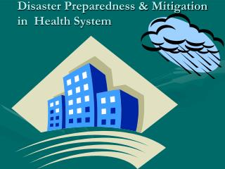 Disaster Preparedness  Mitigation in  Health System