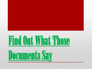 Find out what those documents say